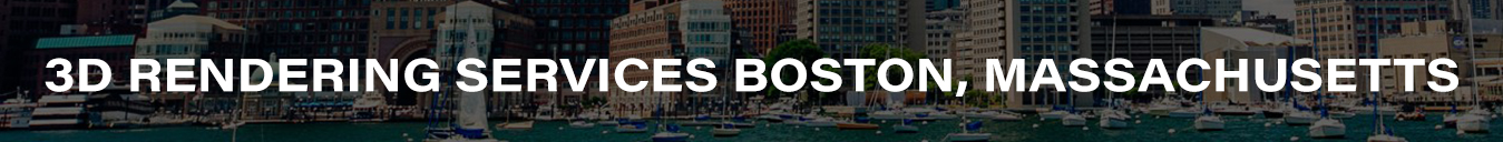 3D Rendering Services Boston, Massachusetts