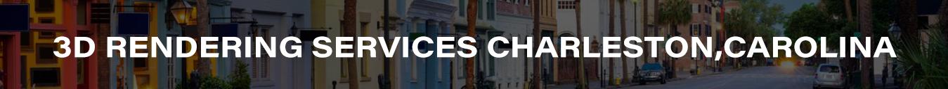 3D Rendering Services Charleston,Carolina