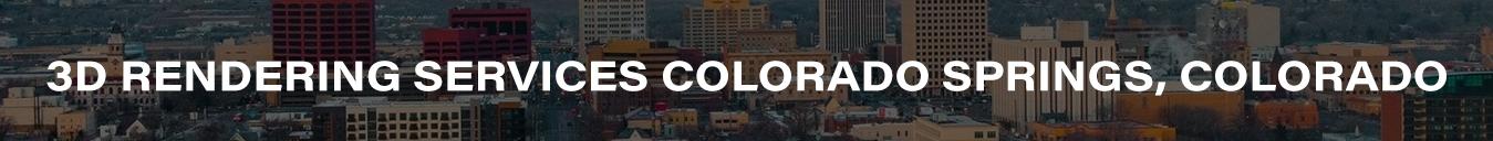 3D Rendering Services Colorado Springs, Colorado