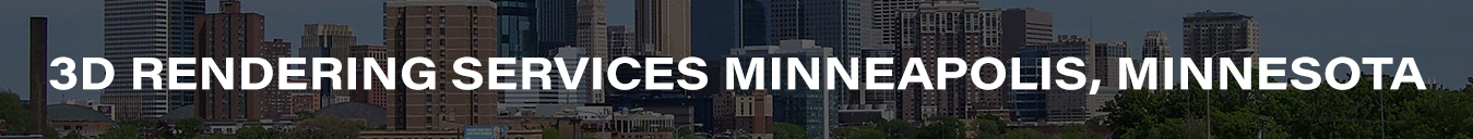 3D Rendering Services Minneapolis, Minnesota
