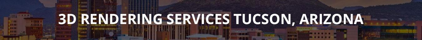 3D RENDERING SERVICES TUCSON, ARIZONA
