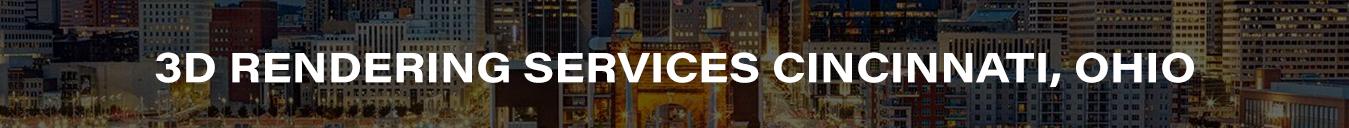 3D Rendering Services Cincinnati, Ohio
