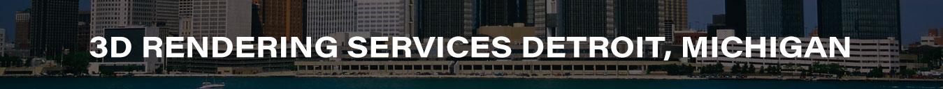 3D Rendering Services Detroit, Michigan