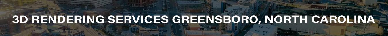 3D Rendering Services Greensboro, North Carolina