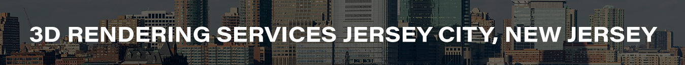 3D Rendering Services Jersey City, New Jersey