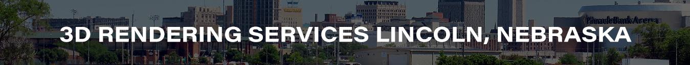 3D Rendering Services Lincoln, Nebraska