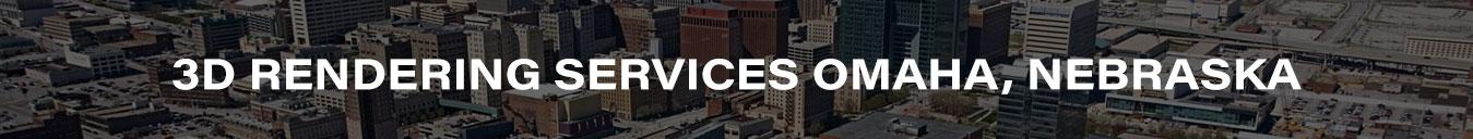 3D Rendering Services Omaha, Nebraska