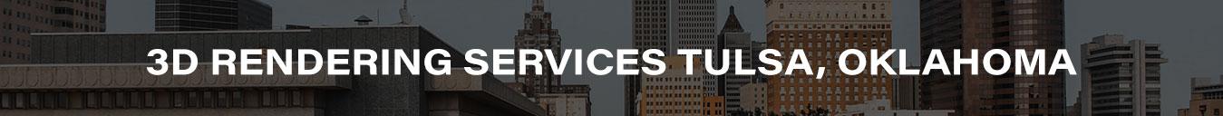 3D Rendering Services Tulsa, Oklahoma