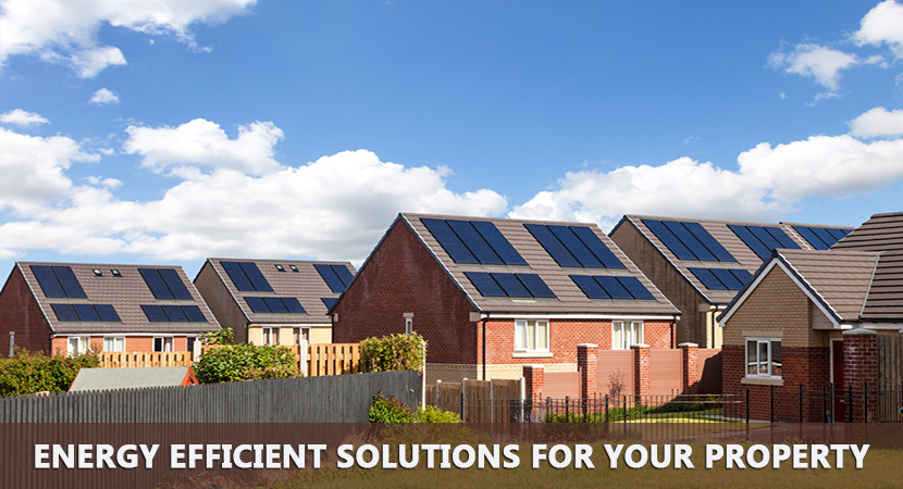 Energy Efficient Solutions for your Property