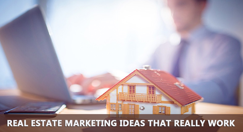 Real Estate Marketing Ideas that Really Work